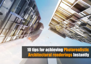 10 tips Architectural Rendering Realism Signature View
