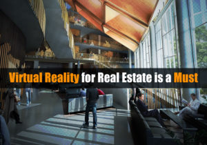 Virtual Reality for Real Estate is a Must